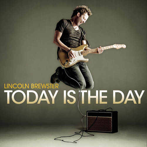 Lincoln Brewster Today Is The Day pictures