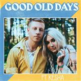 Download Macklemore ft. Kesha Good Old Days Sheet Music arranged for Piano, Vocal & Guitar (Right-Hand Melody) - printable PDF music score including 7 page(s)