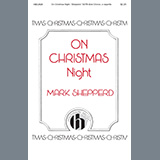 Download or print On Christmas Night Sheet Music Notes by Mark Shepperd for SATB Choir