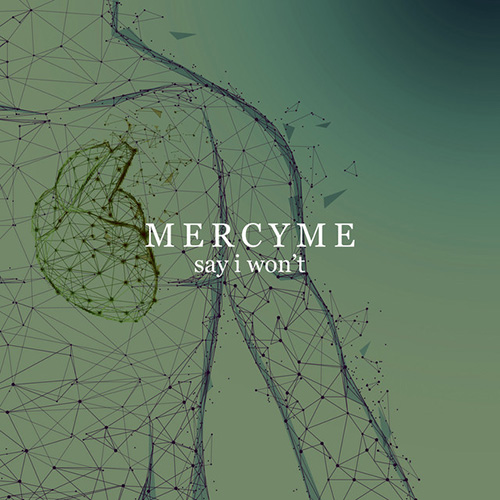 MercyMe Say I Won't profile picture