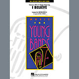 Download or print I Believe (Vancouver 2010 CTV Olympic Theme Song) - Baritone T.C. Sheet Music Notes by Michael Brown for Concert Band