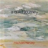 Download or print A Quiet Journey Sheet Music Notes by Michael Harvey for Piano