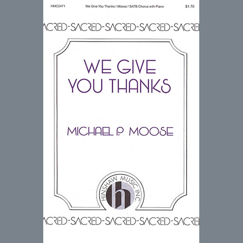 Michael P. Moose We Give You Thanks profile picture