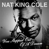 Download or print You Stepped Out Of A Dream Sheet Music Notes by Nat King Cole for Piano