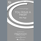 Download Nick Page You Have A Heart Sheet Music arranged for SATB Choir - printable PDF music score including 13 page(s)