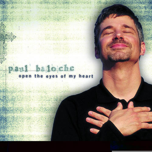 Paul Baloche Open The Eyes Of My Heart pictures