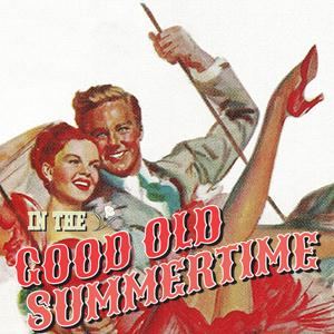 Ren Shields In The Good Old Summertime pictures