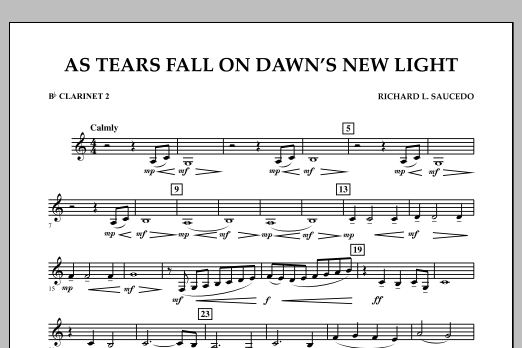 Richard L. Saucedo As Tears Fall on Dawn's New Light - Bb Clarinet 2 sheet music notes and chords