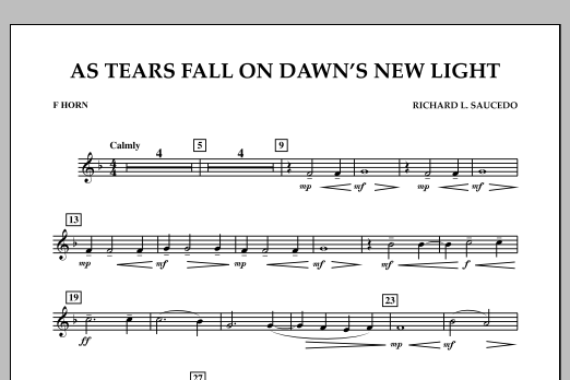 Richard L. Saucedo As Tears Fall on Dawn's New Light - F Horn sheet music notes and chords