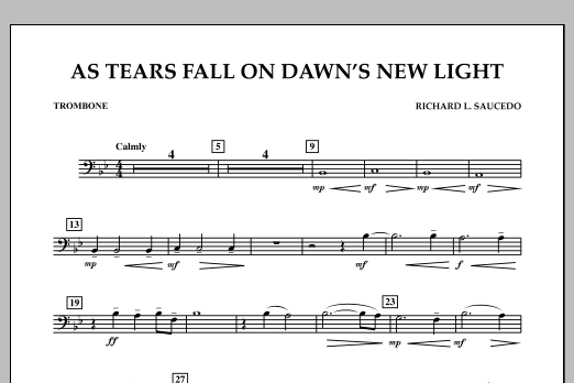 Richard L. Saucedo As Tears Fall on Dawn's New Light - Trombone sheet music notes and chords