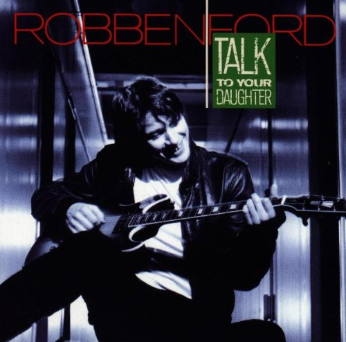 Robben Ford Wild About You (Can't Hold Out Much Longer) profile picture