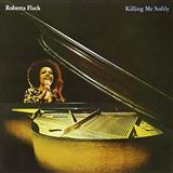 Download or print Killing Me Softly With His Song Sheet Music Notes by Roberta Flack for Piano
