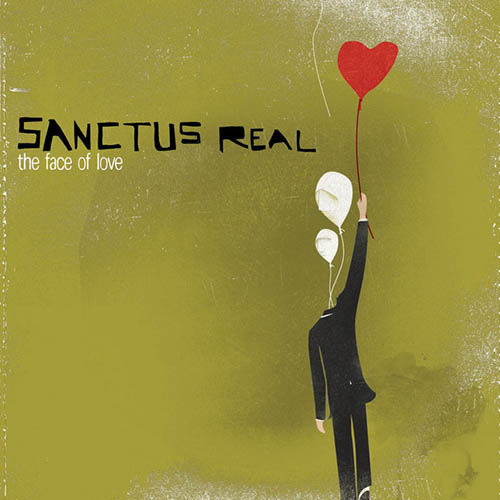 Sanctus Real The Face Of Love pictures