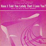 Download or print Have I Told You Lately That I Love You Sheet Music Notes by Scott Wiseman for Piano