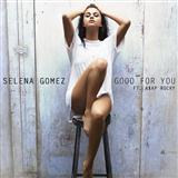 Download Selena Gomez Good For You Sheet Music arranged for Piano, Vocal & Guitar (Right-Hand Melody) - printable PDF music score including 7 page(s)