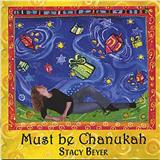 Download Stacy Beyer Must Be Chanukah Sheet Music arranged for Real Book – Melody, Lyrics & Chords - printable PDF music score including 3 page(s)