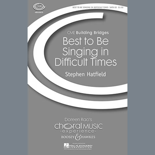 Stephen Hatfield Best To Be Singing In Difficult Times pictures