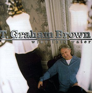 T. Graham Brown Wine Into Water profile picture
