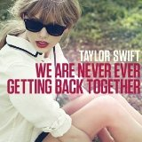 Download or print We Are Never Ever Getting Back Together Sheet Music Notes by Taylor Swift for Piano