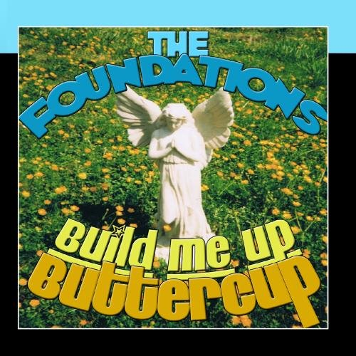 The Foundations Build Me Up Buttercup pictures