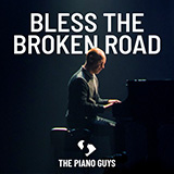 Download or print Bless The Broken Road Sheet Music Notes by The Piano Guys for Piano