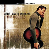 Download Tim Hughes Here I Am To Worship Light Of The World Sheet Music arranged for Piano, Vocal & Guitar (Right-Hand Melody) - printable PDF music score including 3 page(s)