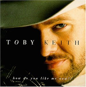 Toby Keith How Do You Like Me Now?! profile picture