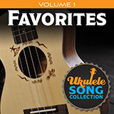 Download Various Ukulele Song Collection, Volume 1: Favorites Sheet Music arranged for Ukulele Collection - printable PDF music score including 24 page(s)