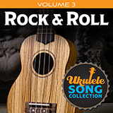 Download Various Ukulele Song Collection, Volume 3: Rock & Roll Sheet Music arranged for Ukulele Collection - printable PDF music score including 22 page(s)