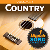 Download Various Ukulele Song Collection, Volume 4: Country Sheet Music arranged for Ukulele Collection - printable PDF music score including 20 page(s)