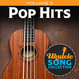 Download Various Ukulele Song Collection, Volume 5: Pop Hits Sheet Music arranged for Ukulele Collection - printable PDF music score including 34 page(s)