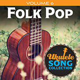 Download or print Ukulele Song Collection, Volume 6: Folk Pop Sheet Music Notes by Various for Ukulele Collection