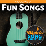 Download or print Ukulele Song Collection, Volume 7: Fun Songs Sheet Music Notes by Various for Ukulele Collection
