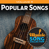 Download Various Ukulele Song Collection, Volume 9: Popular Songs Sheet Music arranged for Ukulele Collection - printable PDF music score including 28 page(s)