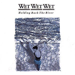 Wet Wet Wet Hold Back The River pictures